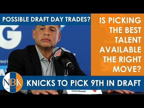 NBA Lottery - Knicks to pick 9th; Best available the right move?  Draft Day Moves?