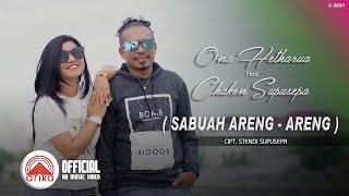 Ona Hetharua feat Chaken Supusepa - SABUAH ARENG-ARENG (Official Music Video)