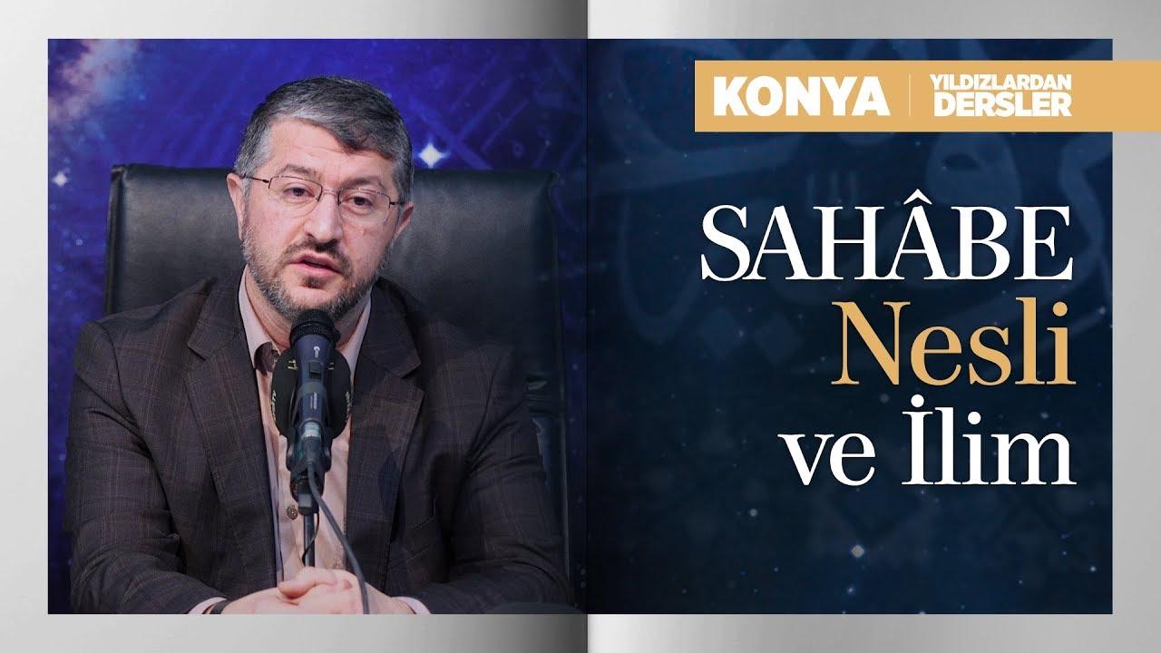 Sahâbe Nesli ve İlim | Muhammed Emin Yıldırım (Konya)