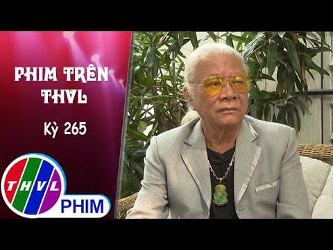 Phim Trên THVL - Kỳ 265: Gặp gỡ diễn viên Nguyễn Châu | Nghiệp sinh tử