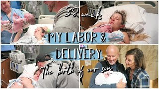 The Birth Of Our Son | RAW & REAL LABOR + DELIVERY! Water Broke at 38 Weeks!