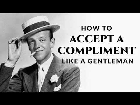 How to Accept a Compliment Like A Gentleman & What Mistakes