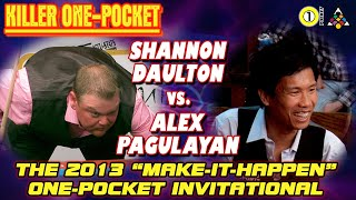 "KILLER 1-POCKET: Shannon DAULTON vs. Alex PAGULAYAN - 2013 ACCU-STATS ""MAKE-IT-HAPPEN"" ONE-POCKET"