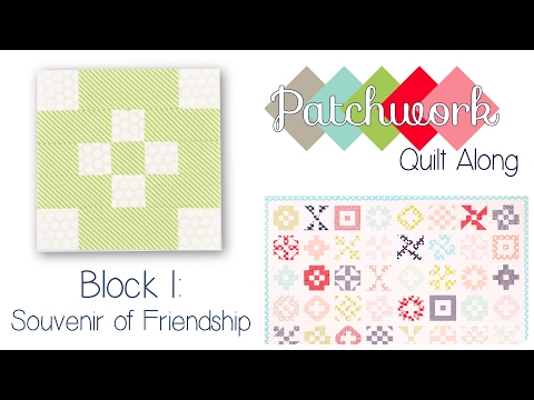Patchwork Quilt Along Block 1 – Souvenir of Friendship