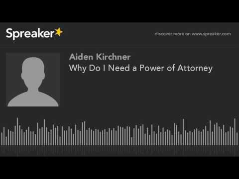 Why Do I Need a Power of Attorney (made with Spreaker)