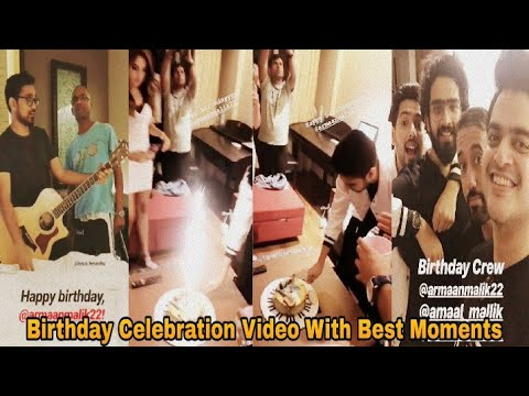 Armaan Malik Birthday Celebration Video - With Best Birthday Moments || 2018
