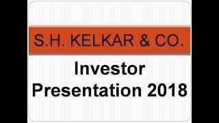 S H KELKAR & CO  Investor Presentation 2018