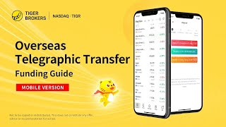 Tiger Trade - Overseas Telegraphic Transfer - Funding Guide (Mobile APP Version) -Tiger Brokers/老虎证券