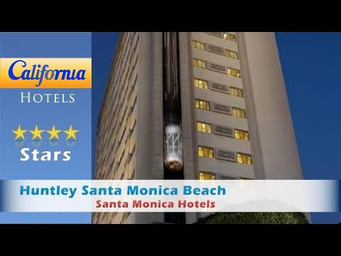 Huntley Santa Monica Beach, Santa Monica Hotels - California