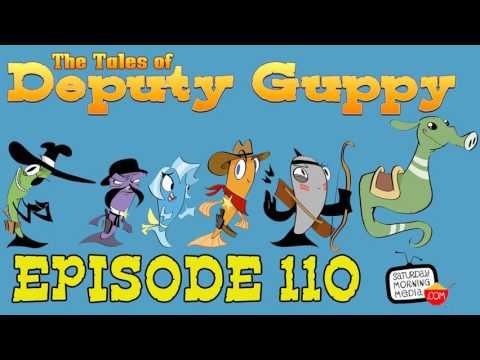 "The Tales of Deputy Guppy #110 ""The Stranger!"" [AUDIO ONLY]"