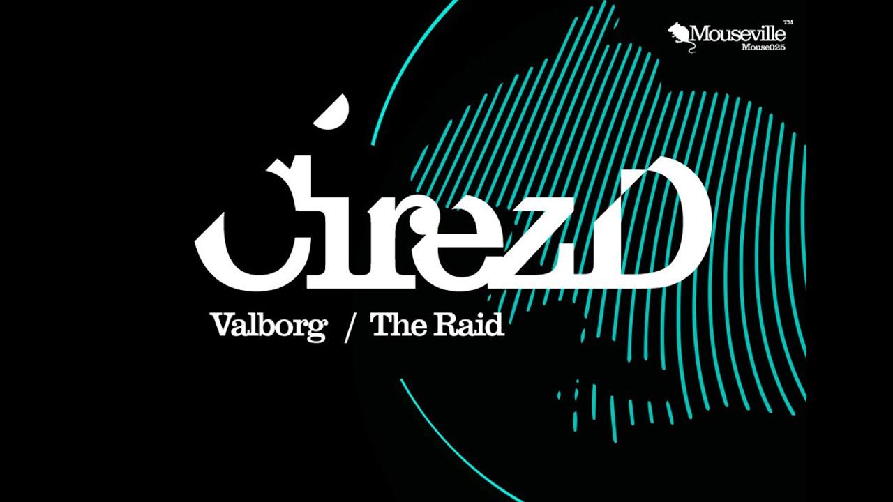 Download Cirez D - The Raid (Original Mix) [Mouseville]