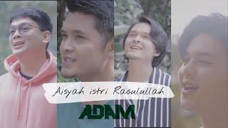 Download lagu AISYAH ISTRI RASULULLAH - ADAM ( Cover)