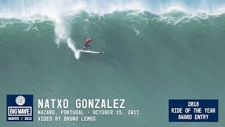 Natxo Gonzalez at Nazaré - 2018 Ride of the Year Award Entry - WSL Big Wave Awards