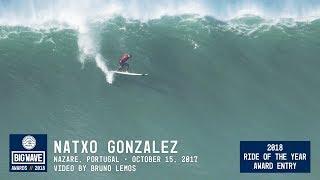 Natxo Gonzalez at Nazaré - 2018 Ride of the Year Award Entry - WSL Big Wave Awards