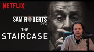 The Staircase and My Theories  - Sam Roberts Now; July 22, 2018