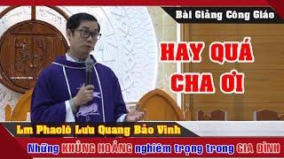 Những KHỦNG HOẢNG nghiêm trọng trong GIA ĐÌNH -Lm Phaolô Lưu Quang Bảo Vinh