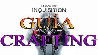 DRAGON AGE INQUISITION | GUÍA DEL CRAFTING
