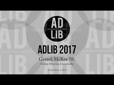 ADLIB 2017 - War Stories: Gerard McKee '08, Group Director, Crossmedia