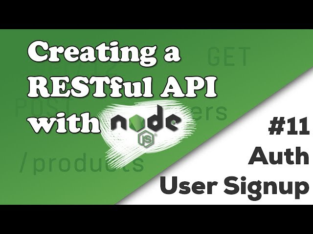 Adding User Signup | Creating a REST API with Node.js