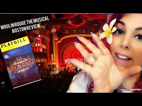 Moulin Rouge Musical in Boston -- Review -- INCLUDES SPOILERS