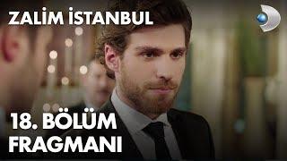 Zalim İstanbul 18. Bölüm Fragmanı - NEDİM, dengeleri altüst ediyor!