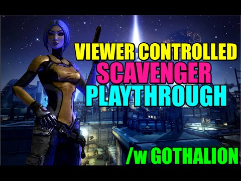 Borderlands 2 Viewer Controlled Scavenger Hunt With Gothalion!