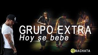 Grupo Extra - Hoy Se Bebe. Bachata Zumba Choreo