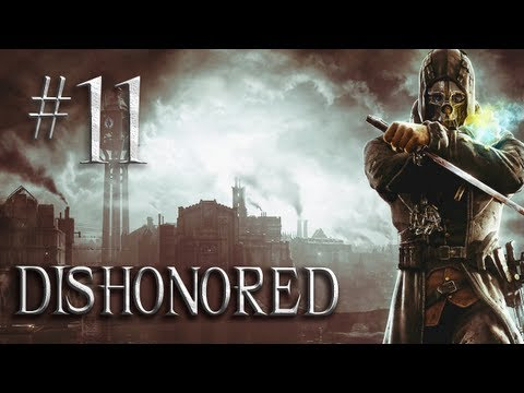 Let's Play Dishonored - Part 11 - Learn About The Weepers (Non Lethal Gameplay Walkthrough)