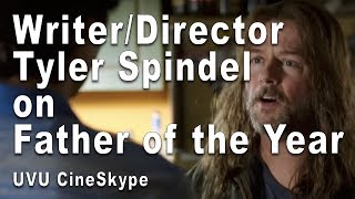 """Gambar cover Writer/Director Tyler Spindel talks """"Father of the Year"""" (UVU CineSkype Fall2018)"""