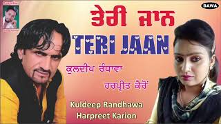 KULDEEP RANDHAWA || ਤੇਰੀ ਜਾਨ || TERI JAAN || NEW SONG || HARPREET KAIRON ||