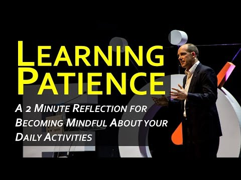 Learning Patience - Becoming Mindful of My Daily Activities