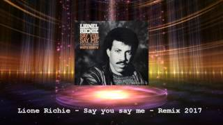 Lionel Richie - Say you say me - Remix 2017