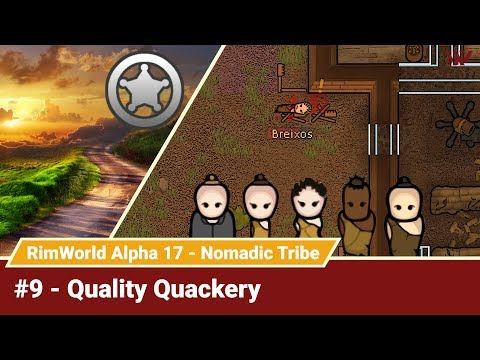 "Rimworld Nomadic Tribe #9 ""Quality Quackery"" No-Pause Challenge! Alpha 17 Gameplay Let's Play"