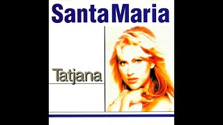 Tatjana - Santa Maria [Factory Club Mix]