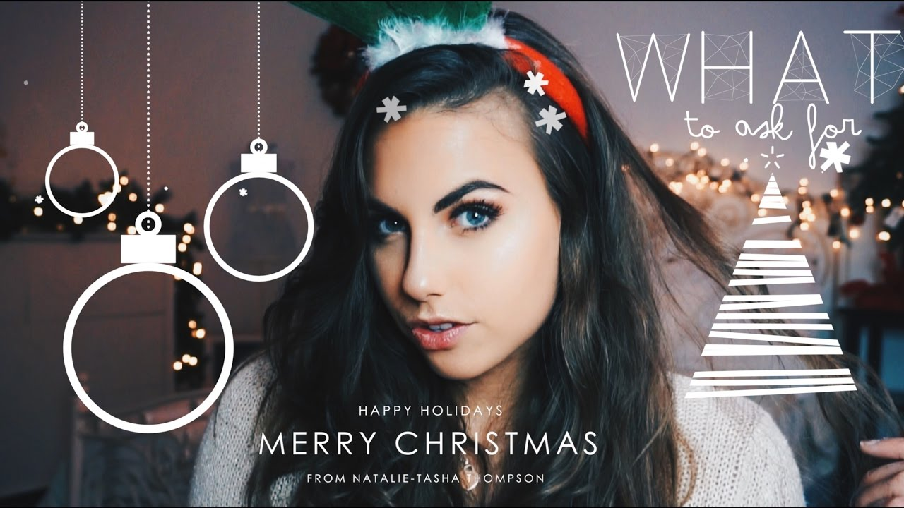 Stuff To Ask For For Christmas.100 Things To Ask For Christmas Gift Guide Natalie Tasha Thompson
