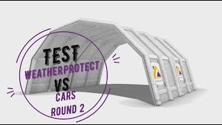 WeatherProtect vs Cars Round 2