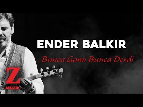 Ender Balkır - Bunca Gamı Bunca Derdi  [ Zümrüdüanka Dizi Müziği © 2020 Z Müzik ]