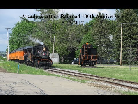 Arcade & Attica Railroad 100th Anniversary 5-27-2017