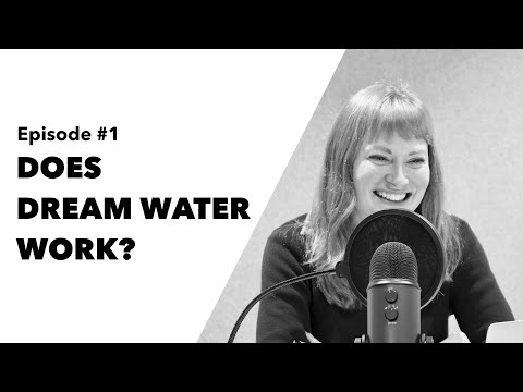 Episode #1: Does Dream Water Work?