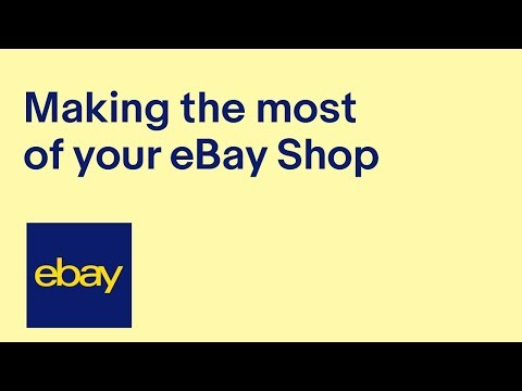 Making The Most Of Your EBay Shop (recording Of Live Webinar) | EBay For Business UK