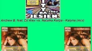 Andrew B. feat. DJ Alex vs. Natalka Karpa - Kalyna (Mix)