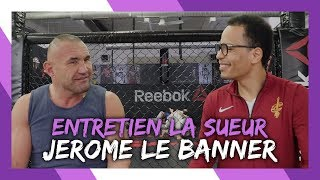 Interview Jérôme Le Banner -