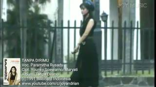 Paramitha Rusady - Tanpa Dirimu (Cipt. Younky Soewarno/Maryati)