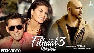 B Praak Salman Khan Song | Filhaal 3 | Jacqueline Fernandez | Jaani, Hardy Sandhu | Filhall 3