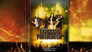 DVD BANDA EXPRESSO PENTECOSTAL - (COMPLETO EM HD)