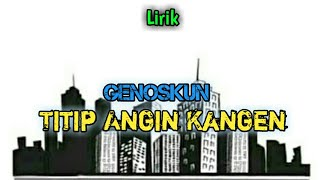 Download lagu Genoskun - Titip Angin Kangen [Lirik]