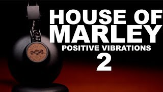 House of Marley Positive Vibrations 2 Review