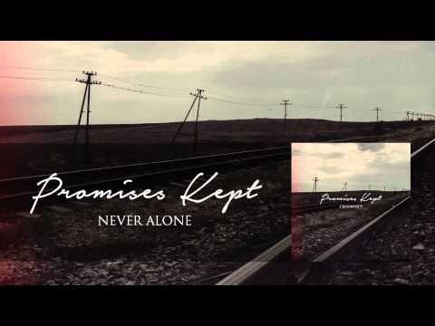 Promises Kept - Never Alone