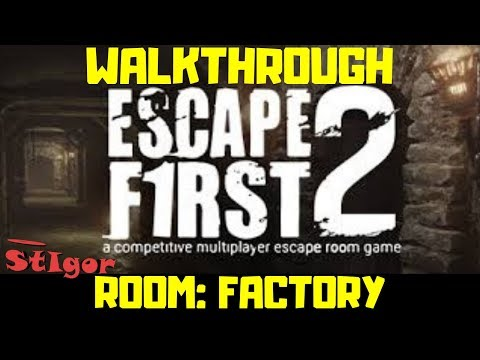 ESCAPE FIRST 2 - ROOM: FACTORY - WALKTHROUGH - GAMEPLAY