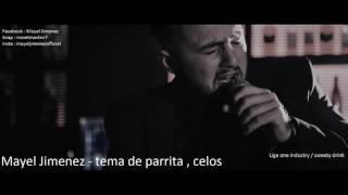 Mayel Jimenez - Tema de parrita , Celos ( Liga one industtry)